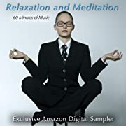 Relaxation & Meditation (Exclusive Amazon Sampler Featuring 60 Minutes of Music for Relaxation, Meditation, Massage, Spa & Yoga)