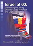 img - for Israel at 60: Confronting the rising Challenge to Its Historical and Legal Rights book / textbook / text book