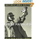 Film Fatales: Independent Women Directors