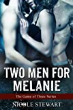 Two Men For Melanie (MMF Bisexual Threesome) (The Game of Three Book 1)
