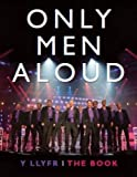 Only Men Aloud - Y Llyfr/the Book Bethan Mair