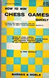 How to Win Chess Games Quickly (0389002275) by Reinfeld, Fred