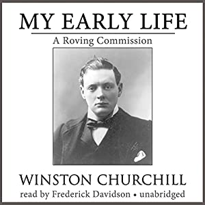My Early Life: A Roving Commission   [Winston Churchill]