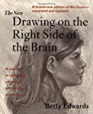cover of The New Drawing on the Right Side of the Brain: A Course in Enhancing Creativity and Artistic Confidence