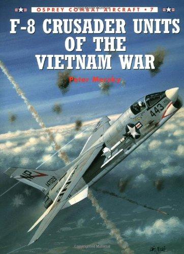 F-8 Crusader Units of the Vietnam War (Osprey Combat Aircraft 7)