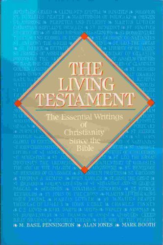 The Living Testament: The Essential Writings of Christianity Since the Bible PDF