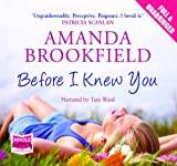 Amanda Brookfield Before I Knew You (Unabridged Audiobook)