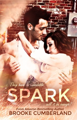 SPARK (Spark Series, #1) by Brooke Cumberland