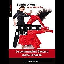 Dernier tango à Lille (Commandant de police Boulard 1) | Livre audio Auteur(s) : Blandine Lejeune Narrateur(s) : Marina Graf