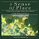 A Sense of Place: A Discovery of Finger Lakes Wine History & Villa Bellangelo Winery (       UNABRIDGED) by Christopher Missick Narrated by Christopher Missick
