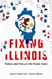 img - for Fixing Illinois: Politics and Policy in the Prairie State by Nowlan, James D., Johnson, J. Thomas 1st edition (2014) Paperback book / textbook / text book