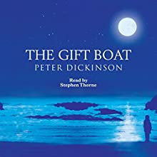 The Gift Boat (       UNABRIDGED) by Peter Dickinson Narrated by Stephen Thorne