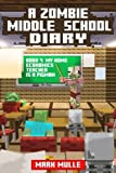 img - for A Zombie Middle School Diary (Book 4): My Home Economics Teacher is a Pigman (An Unofficial Minecraft Book for Kids Ages 9 - 12 (Preteen) (A Zombie Summer School Diary) (Volume 4) book / textbook / text book