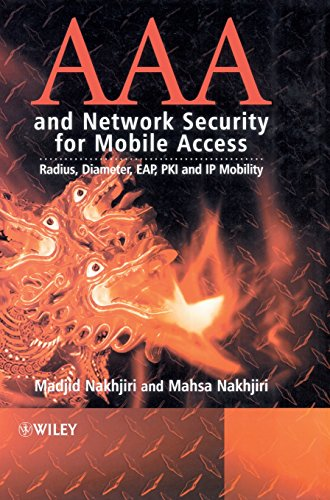 AAA and Network Security for Mobile Access: Radius, Diameter, EAP, PKI and IP Mobility PDF