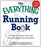 The Everything Running Book: The ultimate guide to injury-free running for fitness and competition (Everything Series)