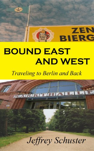 Bound East and West: Traveling to Berlin and Back