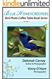 Blue Honeycreepers (Bird Photo Coffee Table Book Series 1)