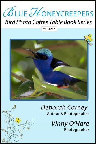Blue Honeycreepers (Bird Photo Coffee Table Book Series 1)