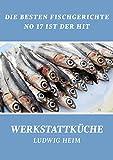 Die besten Fischgerichte - No 17 ist der Hit: Werkstattk�che