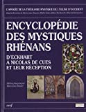 echange, troc Marie-Anne Vannier - Encyclopédie des mystiques Rhénans : D'Eckhart à Nicolas de Cues et leur réception