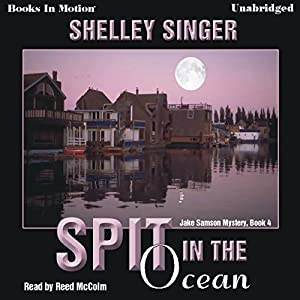 Spit in the Ocean: Jake Samson Series, Book 4 | [Shelley Singer]