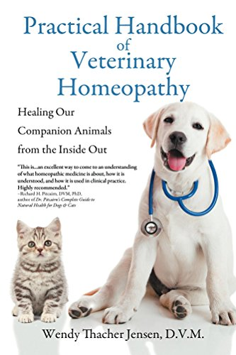 Practical Handbook Of Veterinary Homeopathy by Wendy Thacher Jensen DVM ebook deal
