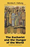 Eucharist and the Hunger of the World (1556125615) by Hellwig, Monika K.