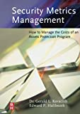 img - for Security Metrics Management: How to Manage the Costs of an Assets Protection Program book / textbook / text book