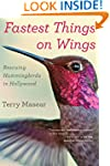 Fastest Things on Wings: Rescuing Hum...