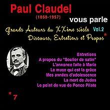 Paul Claudel vous parle (Grands Auteurs du XXème siècle : Discours, Entretiens et Propos 2) Performance Auteur(s) : Paul Claudel Narrateur(s) : Paul Claudel