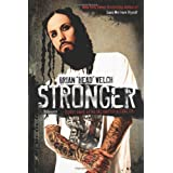 Stronger: Forty Days of Metal and Spiritualityby Brian Welch