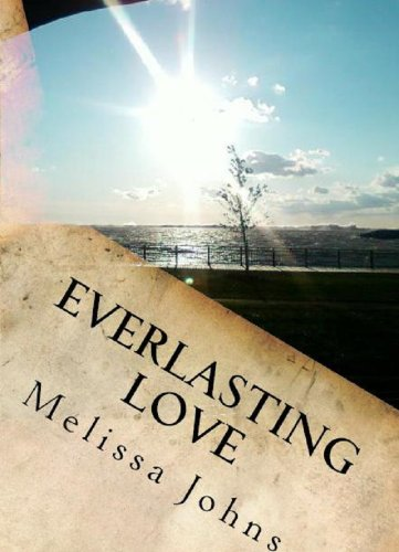 Everlasting Love (Now & Forever) by Melissa Johns