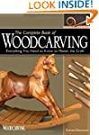 The Complete Book of Woodcarving: Eve...