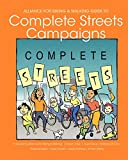 img - for Alliance for Biking & Walking Guide to Complete Streets Campaigns book / textbook / text book
