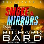 Smoke & Mirrors (Brainrush Series Book 5) | Richard Bard