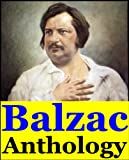 Honoré de Balzac, Anthology (Cousin Betty, Clara Bell, Scenes from a Courtesans Life, The Elixir of Life, Massimilla Doni, Louis Lambert, The Firm of Nucingen, Poor Relations and more)