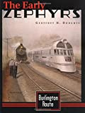 Burlington Route: The Early Zephyrs
