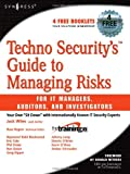 img - for Techno Security's Guide to Managing Risks for IT Managers, Auditors and Investigators book / textbook / text book