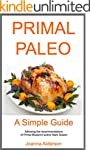 PRIMAL PALEO - A Simple Guide: follow...