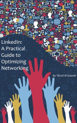 LinkedIn: A Practical Guide to Optimizing Networking