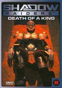 Shadow Raiders 8 - Death of a King
