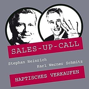 Haptisches Verkaufen (Sales-up-Call) Hörbuch