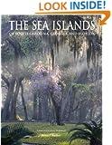 The Sea Islands of South Carolina, Georgia, and Florida
