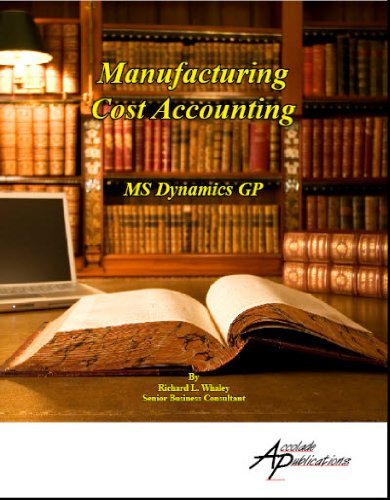 Manufacturing Cost Accounting With Ms Dynamics Gp