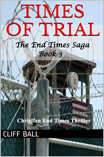 E-book - Times of Trial: Christian End Times Thriller (Book 3) by Cliff Ball