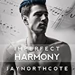 Imperfect Harmony | Jay Northcote