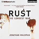 Rust: The Longest War | Jonathan Waldman