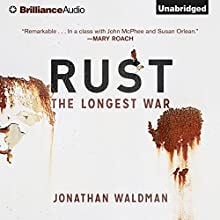 Rust: The Longest War (       UNABRIDGED) by Jonathan Waldman Narrated by Christopher Lane