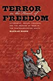 Terror in the Heart of Freedom: Citizenship, Sexual Violence, and the Meaning of Race in the Postemancipation South (Gender and American Culture)