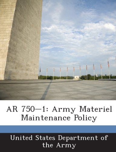 AR 750-1: Army Materiel Maintenance Policy